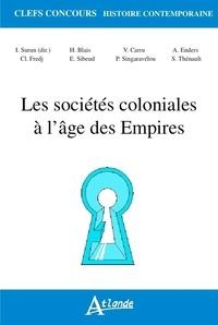 Isabelle Surun - Les sociétés coloniales à l'âge des Empires (1850-1960).