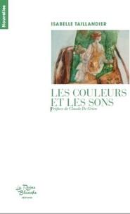 Isabelle Taillandier - Les couleurs et les sons - Nouvelles.