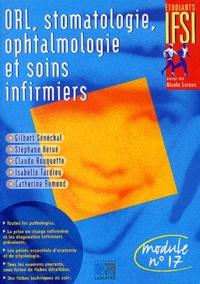 Isabelle Tardieu et Gilbert Sénéchal - ORL, stomatologie, ophtalmologie et soins infirmiers. - Module n° 17.