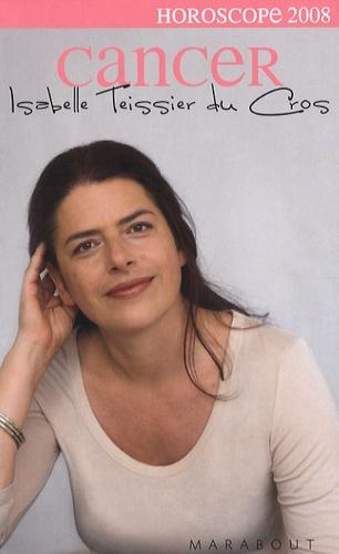 Isabelle Teissier du Cros - Cancer 2008.