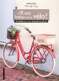 Isabelle Thibout - Il est beau mon vélo ! - 10 tutos pour une chouette bicyclette.