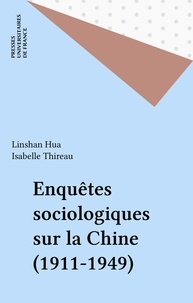 Isabelle Thireau et Linshan Hua - Enquête sociologique sur la Chine, 1911-1949.