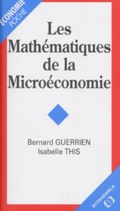 Isabelle This et Bernard Guerrien - Les mathématiques de la microéconomie.