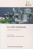Isabelle Thomas et Antonio Da Cunha - La ville résiliente - Comment la construire ?.