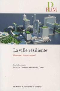 La ville résiliente- Comment la construire ? - Isabelle Thomas |