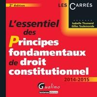 Isabelle Thumerel et Gilles Toulemonde - L'essentiel des principes fondamentaux de droit constitutionnel 2014-2015.