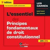 Isabelle Thumerel et Gilles Toulemonde - L'essentiel des principes fondamentaux de droit constitutionnel 2015-2016.