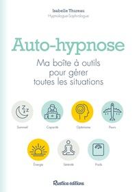 Auto-hypnose- Ma boîte à outils pour gérer toutes les situations - Isabelle Thureau |