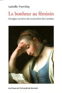 Le bonheur au féminin - Stratégies narratives des romancières des Lumières.pdf