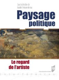 Isabelle Trivisani-Moreau - Paysage politique - Le regard de l'artiste.