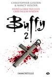 Isabelle Troin et Christopher Golden - Immortelle - Buffy, T2.3.