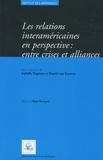 Isabelle Vagnoux et Daniel Van Eeuwen - Les relations interaméricaines en perspectives : entre crises et alliances.