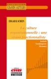 Isabelle Vandangeon-Derumez - Edgar H. Schein - La vision organisationnelle : une vision fonctionnaliste.
