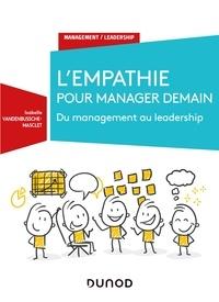Isabelle Vandenbussche-Masclet - L'empathie pour manager demain - Du Management au Leadership.