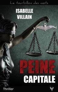 Isabelle Villain - Peine capitale.