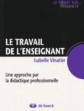 Isabelle Vinatier - Le travail de l'enseignant - Une approche par la didactique professionnelle.