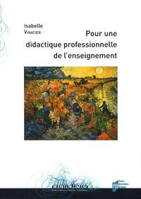 Isabelle Vinatier - Pour une didactique professionnelle de l'enseignement.
