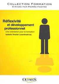 Isabelle Vinatier - Réflexivité et développement professionnel - Une orientation pour la formation.