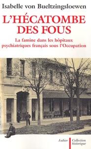 Deedr.fr L'hécatombe des fous - La famine dans les hôpitaux psychiatriques français sous l'Occupation Image