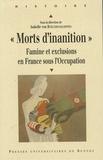 """Isabelle von Bueltzingsloewen et Ludivine Bonnet - """"Morts d'inanition"""" - Famine et exclusions en France sous l'Occupation."""