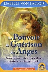 Le pouvoir de guérison des anges - Renouvelez votre énergie angélique et retrouvez votre force vitale.pdf