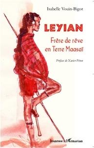 Isabelle Vouin-Bigot - Leyian - Frère de rêve en Terre Maasaï.