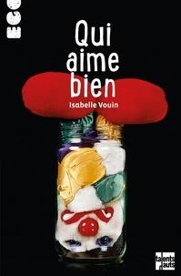 Isabelle Vouin - Qui aime bien.