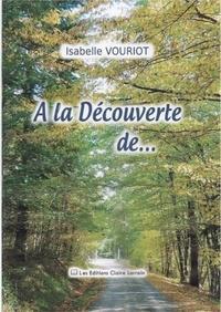 Isabelle Vouriot - A la découverte de....