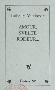 Isabelle Vuckovic - Amour, svelte rôdeur....