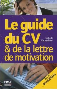 Téléchargement gratuit en ligne de livres Le guide du CV et de la lettre de motivation par Isabelle Wackenheim DJVU