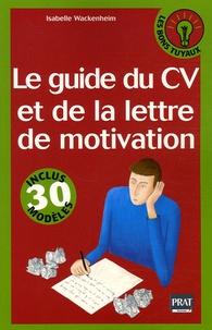 Isabelle Wackenheim - Le guide du CV et de la lettre de motivation.
