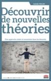 Isabelle Walsh - Découvrir de nouvelles théories - Une approche mixte et enracinée dans les données.