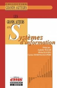 Isabelle Walsh et Michel Kalika - Les grands auteurs en systèmes d'information.