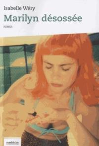Isabelle Wéry - Marilyn désossée (Féérie initiatique).