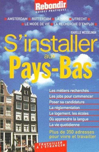Isabelle Wesselingh - S'installer aux Pays-Bas.