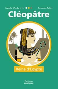 Cléopâtre- Reine d'Egypte - Isabelle Wlodarczyk |