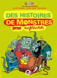 Isabelle Wlodarczyk et Christine Richard - Des histoires de monstres pour réfléchir.