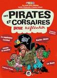 Isabelle Wlodarczyk et Christine Richard - Des pirates et corsaires pour réfléchir.