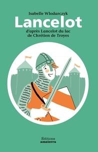 Isabelle Wlodarczyk - Lancelot du lac - D'après Lancelot du lac de Chrétien de Troyes.