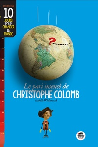 Isabelle Wlodarczyk - Le pari insensé de Christophe Colomb.