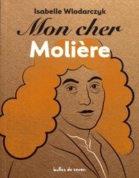 Isabelle Wlodarczyk - Mon cher Molière.