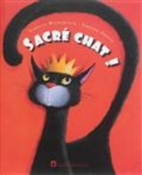 Isabelle Wlodarczyk et Virginie Grosos - Sacré chat !.