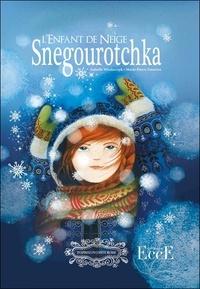 Isabelle Wlodarczyk et Marie-Pierre Emorine - Snegourotchka - L'Enfant de Neige.