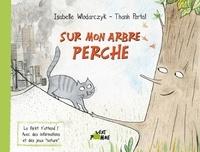 Isabelle Wlodarczyk et Thanh Portal - Sur mon arbre perché.