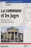 Isabelle Wursthorn et Florence Alibert - La commune et les juges - Quel juge saisir ? comment se défendre ? selon quelles procédures ?.