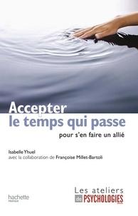 Isabelle Yhuel - Accepter le temps qui passe (pour s'en faire un allié).