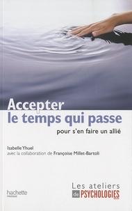 Isabelle Yhuel - Accepter le temps qui passe - Pour s'en faire un allié.
