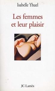 Isabelle Yhuel - Les femmes et leur plaisir.