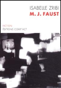 Isabelle Zribi - M-J Faust.