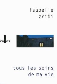 Isabelle Zribi - Tous les soirs de ma vie.